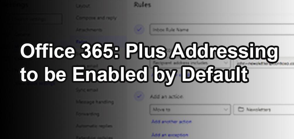Office 365 plus addressing